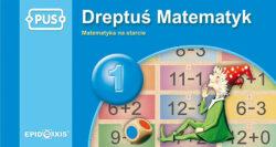 Dreptuś matematyk 1, matematyka na starcie