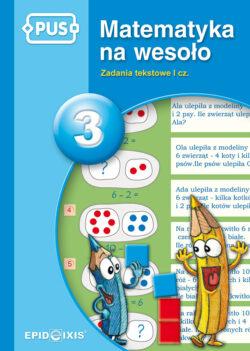 Matematyka na wesolo 3, Zadania tekstowe 1 cz., PUS