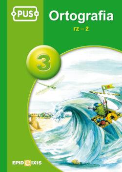 Ortografia 3. RZ - Ż