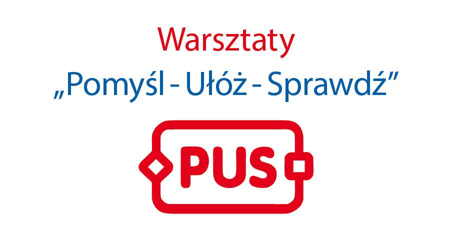 PUS, warsztaty