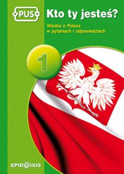 Kto ty jestes 1, wiedza o Polsce w pytaniach i odpowiedziach
