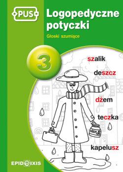 Logopedyczne potyczki 3, głoski szumiące, Magdalena Rybka