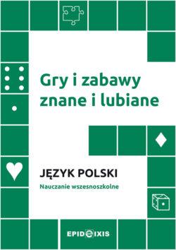 Gry i zabawy znane i lubiane. Język polskik