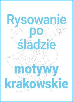 Rysowanie po śladzie, motywy krakowskie
